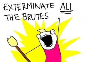 Exterminate All The Brutes meme